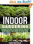 Indoor Gardening: Lessons on How to G...