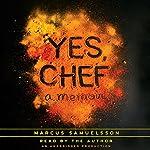 Yes, Chef: A Memoir | Marcus Samuelsson