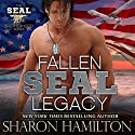 Fallen SEAL Legacy: SEAL Brotherhood, Book 2 Audiobook by Sharon Hamilton Narrated by J. D. Hart