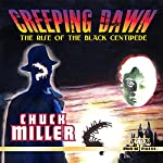 Creeping Dawn: The Rise of the Black Centipede | Chuck Miller