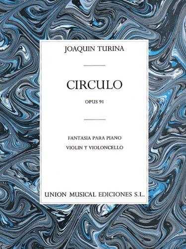 Joaquin Turina: Circulo Op.91