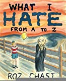 What I Hate: From A to Z [Hardcover] [2011] Roz Chast