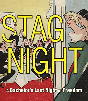 Stag Night: A Bachelor's Last Night of Freedom