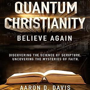 Quantum Christianity: Believe Again Audiobook