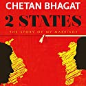 2 States: The Story of My Marriage Audiobook by Chetan Bhagat Narrated by Sartaj Garewal