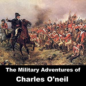 The Military Adventures of Charles O'Neil Audiobook
