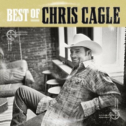 Chris Cagle - The Best Of Chris Cagle - Zortam Music