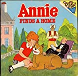 img - for ANNIE FINDS A HOME by Amy Ehrlich, illustrated by Leonard Shortall, based on characters by Leonard Starr (1982 Softcover 32 pages, LITTLE ORPHAN ANNIE A Random House Pictureback Please Read To Me book) book / textbook / text book