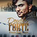 Double Forté: A Gus LeGarde Mystery Audiobook by Aaron Paul Lazar Narrated by Robert King Ross