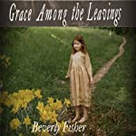 Grace Among the Leavings | Beverly Fisher