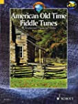 American Old Time Fiddle Tunes: 98 Tr...