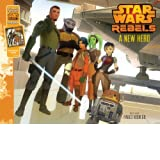 Star Wars Rebels A New Hero: Purchase Includes Star Wars eBook!
