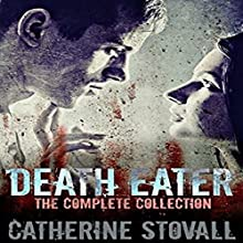 Death Eater: The Complete Collection Audiobook by Catherine Stovall Narrated by Megan Benjamin Evans