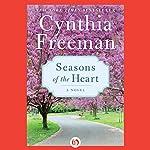 Seasons of the Heart: A Novel   Cynthia Freeman