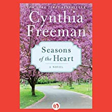 Seasons of the Heart: A Novel (       UNABRIDGED) by Cynthia Freeman Narrated by Judith West