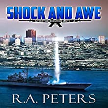 Shock and Awe: Operation Enduring Unity II (       UNABRIDGED) by R.A. Peters Narrated by Kevin Clay