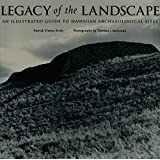 Legacy of the Landscape: An Illustrated Guide to Hawaiian Archaeological Sites