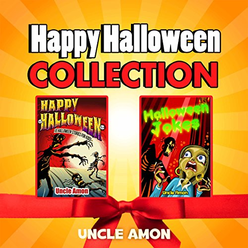 Uncle Amon - Happy Halloween Collection! (2-books-in-1): 10 Halloween Stories + Halloween Jokes for Kids