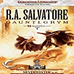 Gauntlgrym: Legend of Drizzt: Neverwinter Saga, Book 1 (       UNABRIDGED) by R. A. Salvatore Narrated by Victor Bevine