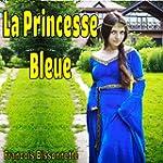 Livre pour enfants: La Princesse Bleu...