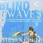 Blind Waves | Steven Gould