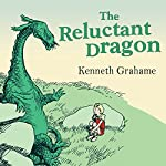 The Reluctant Dragon | Kenneth Grahame