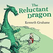 The Reluctant Dragon Audiobook by Kenneth Grahame Narrated by Anton Lesser