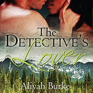 The Detective's Lover | [Aliyah Burke]