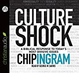 Culture Shock: A Biblical Response to Todays Most Divisive Issues