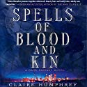 Spells of Blood and Kin: A Dark Fantasy Audiobook by Claire Humphrey Narrated by Vikas Adam