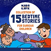 Kids vs Life: Collection of 15 Bedtime Stories for Curious Children | Livre audio Auteur(s) :  Red Cat Reading Narrateur(s) :  Red Cat Reading