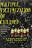 img - for Multiple Victimization of Children: Conceptual, Developmental, Research, and Treatment Issues book / textbook / text book