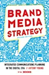 Brand Media Strategy, 2nd Edition: In...