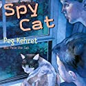 Spy Cat (       UNABRIDGED) by Peg Kehret Narrated by Mike Smith Rivera