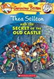 Thea Stilton #10: Thea Stilton and the Secret of the Old Castle