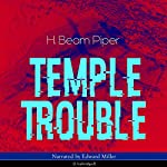 Temple Trouble | H. Beam Piper