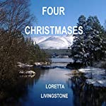 Four Christmases | Loretta Livingstone