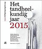 img - for Het tandheelkundig jaar 2015 (Dutch Edition) book / textbook / text book