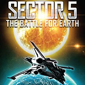 Sector 5: The Battle for Earth | [R. J. White]