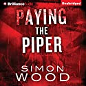 Paying the Piper (       UNABRIDGED) by Simon Wood Narrated by Mel Foster