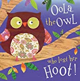 img - for Oola the Owl Who Lost Her Hoot! book / textbook / text book