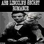 Abe Lincoln's Secret Romance | Jeffrey Jeschke