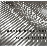 ブルックナー:ピアノ独奏曲全集 [Import](Bruckner:Piano Works)