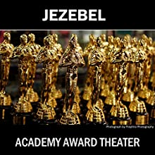 Academy Award Theater Presents Jezebel Starring Bette Davis Radio/TV Program Auteur(s) :  CBS Radio Narrateur(s) : Bette Davis, Anne Revere, Fay Bainter