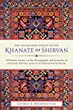 img - for The 1820 Russian Survey of the Khanate of Shirvan: A Primary Source on the Demography and Economy of an Iranian Province prior to its Annexation by Russia book / textbook / text book