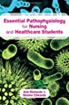 Essential Pathophysiology for Nursing...