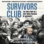 Survivors Club: The True Story of a Very Young Prisoner of Auschwitz | Michael Bornstein,Debbie Bornstein Holinstat