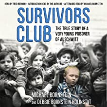 Survivors Club: The True Story of a Very Young Prisoner of Auschwitz | Livre audio Auteur(s) : Michael Bornstein, Debbie Bornstein Holinstat Narrateur(s) : Fred Berman, Michael Bornstein - preface and afterword, Debbie Bornstein Holinstat - preface