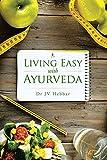 Living Easy With Ayurveda (English Edition)