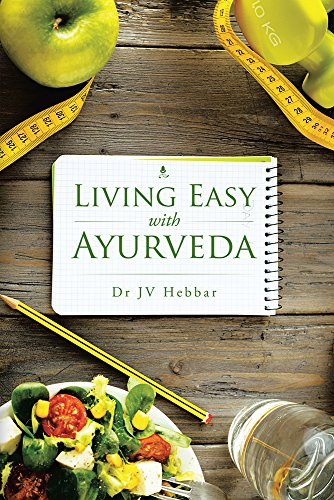 Living Easy With Ayurveda, by Dr JV Hebbar